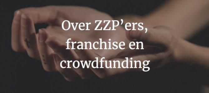 Over ZZP'ers, franchise en crowdfunding